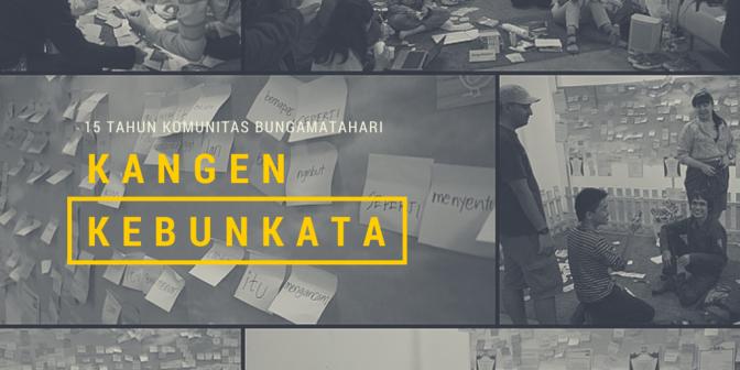 Kangen KebunKata | 15 Tahun Komunitas BungaMatahari | 25 April 2015